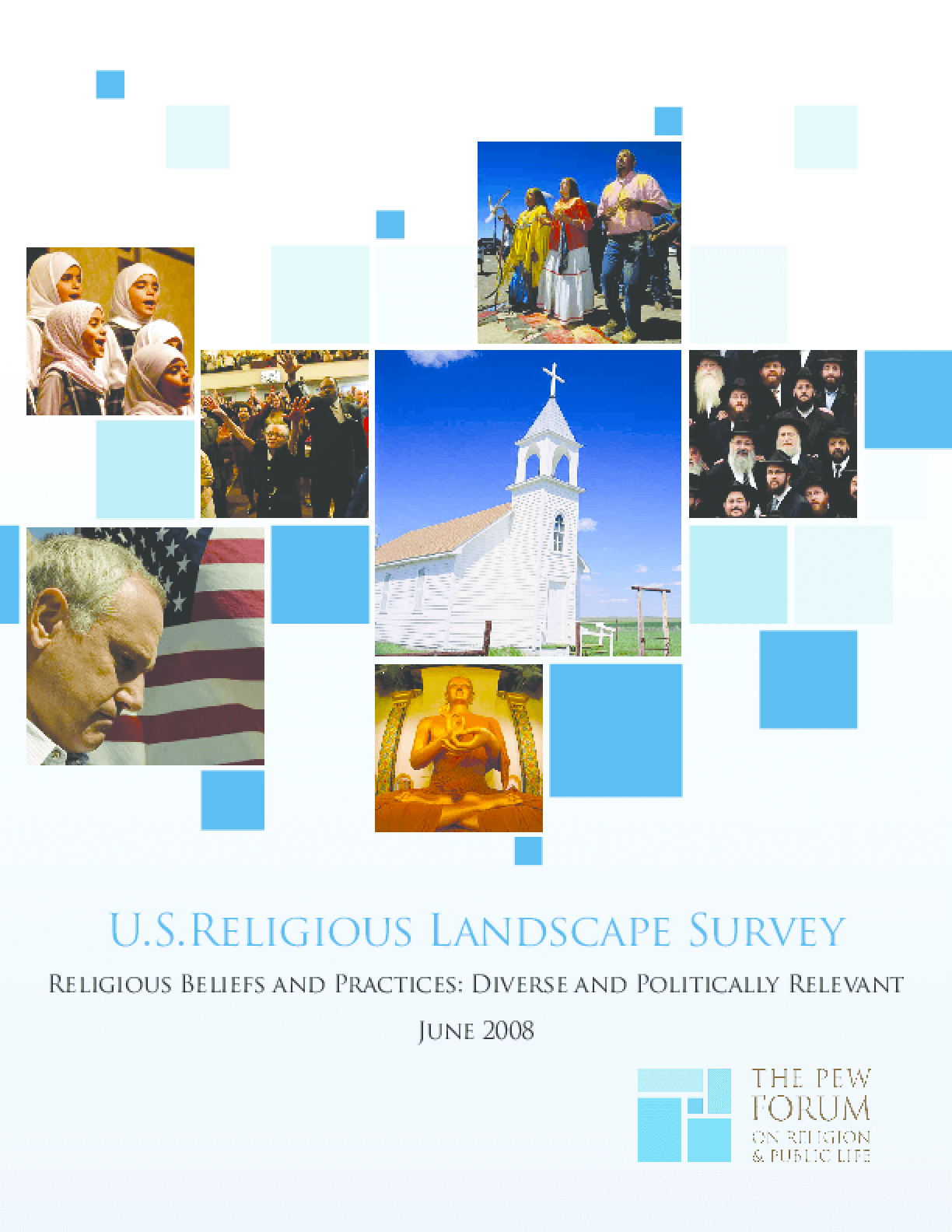 U.S. Religious Landscape Survey: Religious Beliefs and Practices: Diverse and Politically Relevant