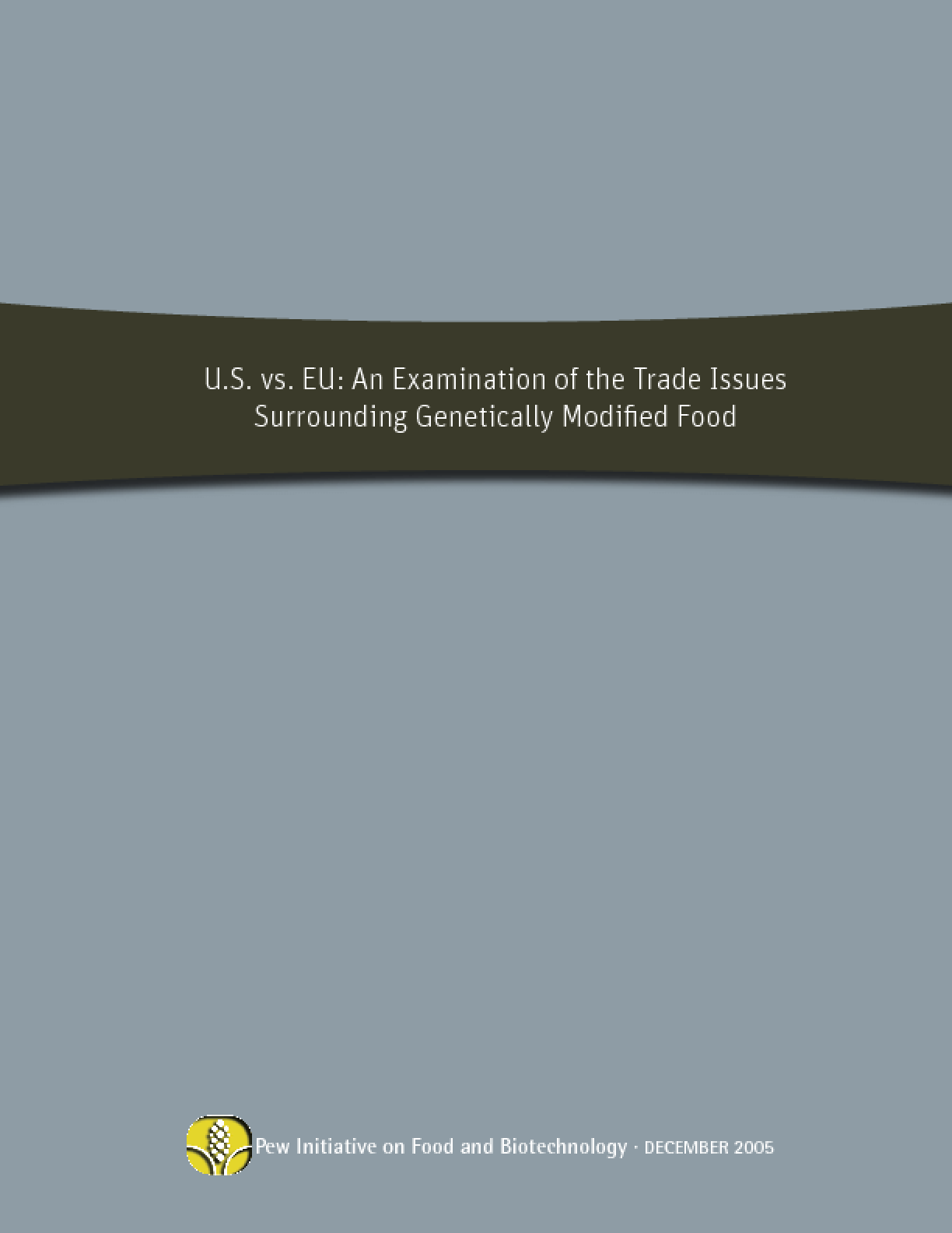 U.S. vs. EU: An Examination of the Trade Issues Surrounding Genetically Modified Food