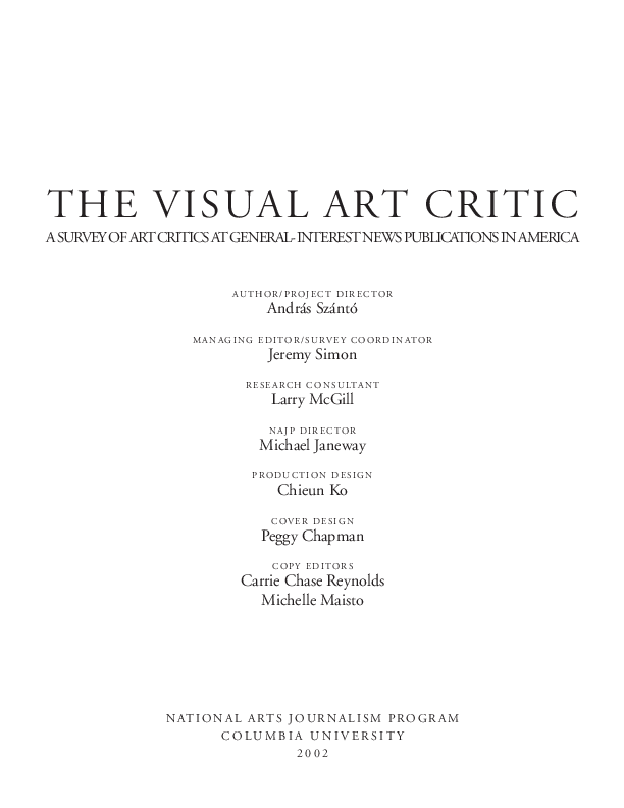 The Visual Art Critic: A Survey of Art Critics at General Interest News Publications in America
