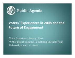 Voters' Experiences in 2008 and the Future of Engagement