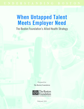 When Untapped Talent Meets Employer Need: The Boston Foundation's Allied Health Strategy