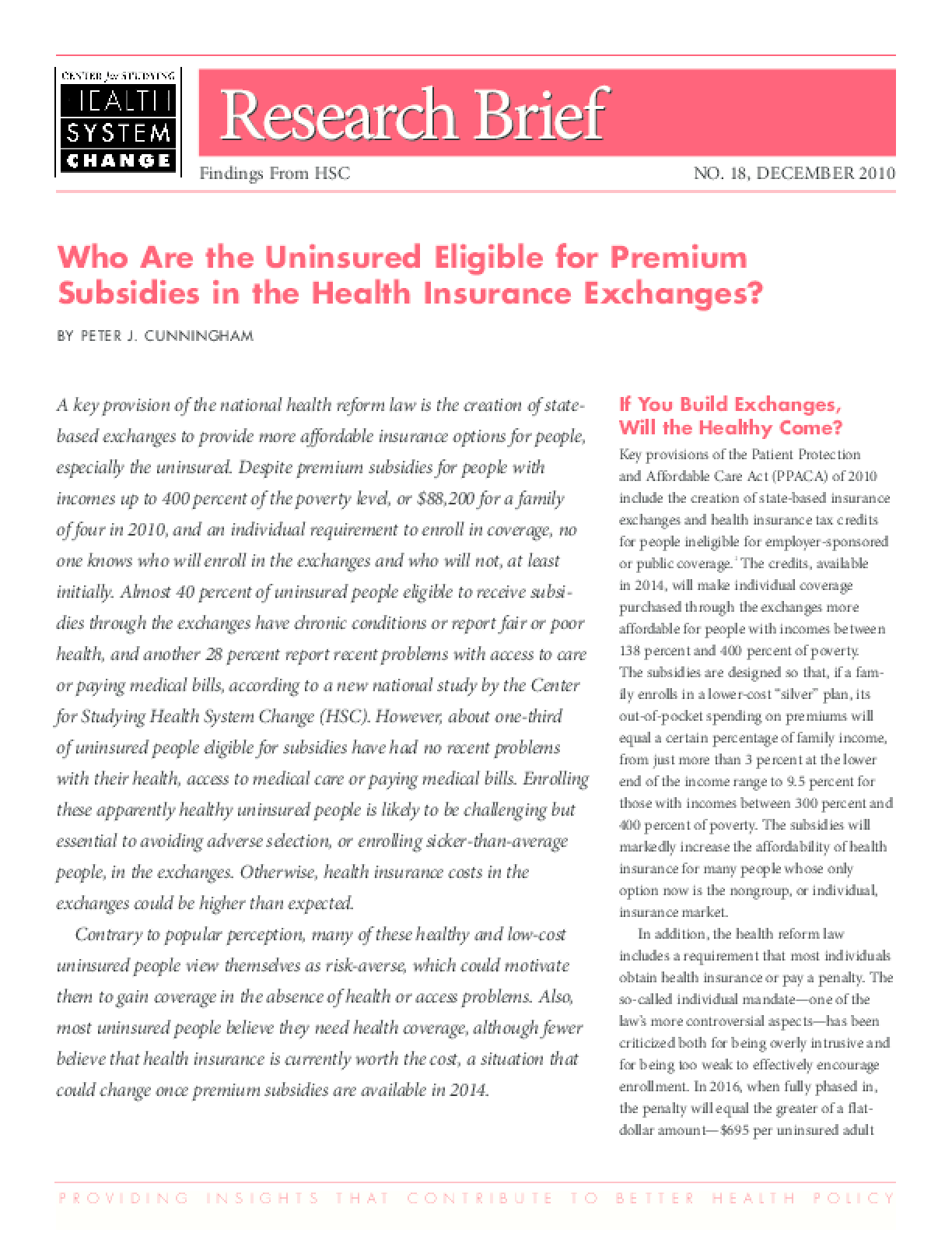 Who Are the Uninsured Eligible for Premium Subsidies in the Health Insurance Exchanges?