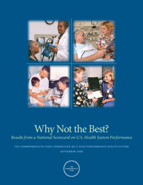 Why Not the Best? Results From a National Scorecard on U.S. Health System Performance