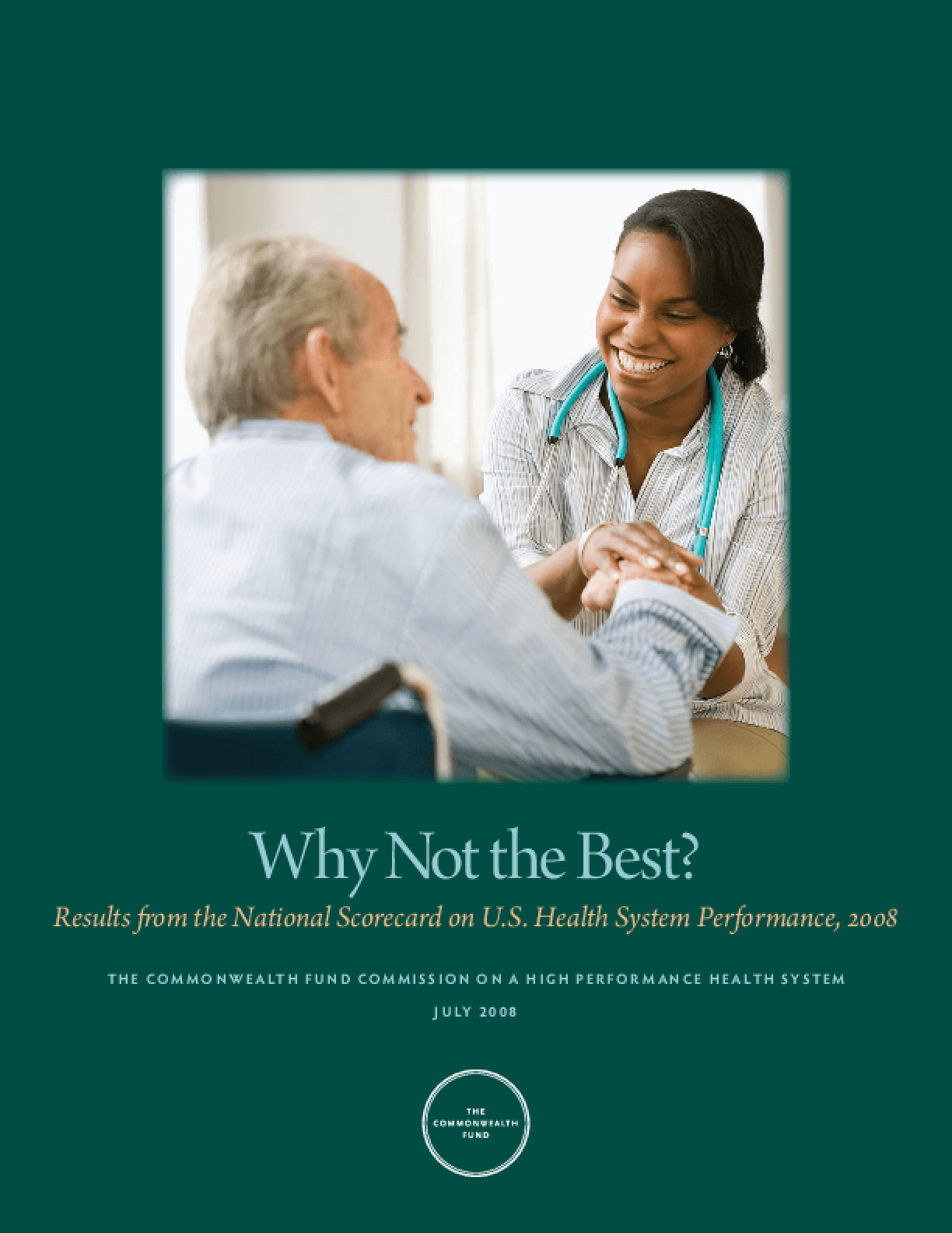 Why Not the Best? Results From the National Scorecard on U.S. Health System Performance, 2008