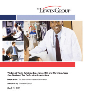 Wisdom at Work: Retaining Experienced RNs and Their Knowledge: Case Studies of Top Performing Organizations