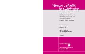 Women's Health in California: Health Status, Health Behaviors, Health Insurance Coverage and Use of Services Among California Women Ages 18-64