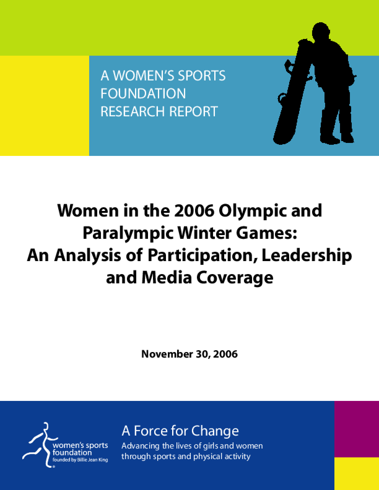 Women in the 2006 Olympic and Paralympic Winter Games: An Analysis of Participation, Leadership and Media Coverage