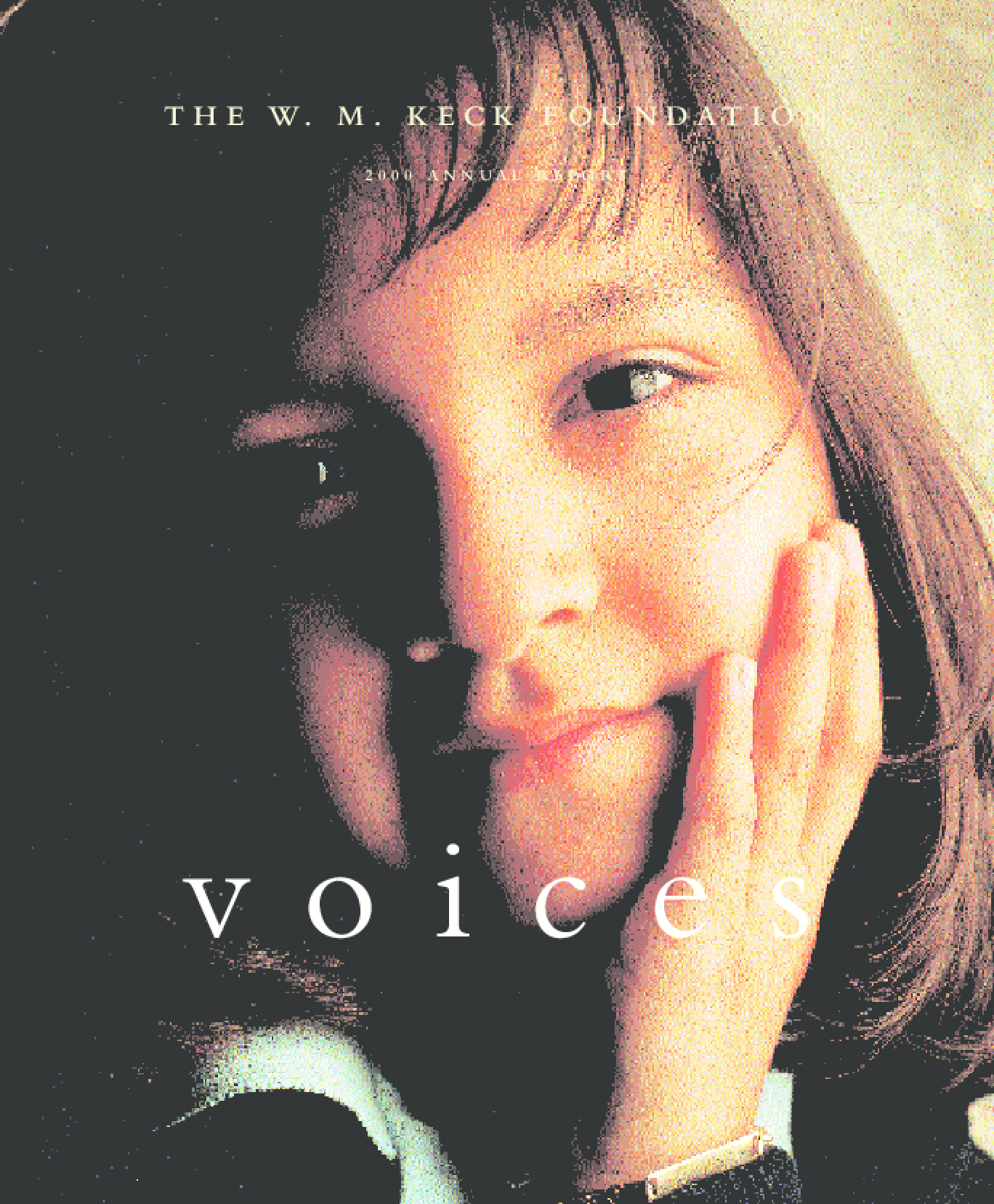 W. M. Keck Foundation - 2000 Annual Report: Voices