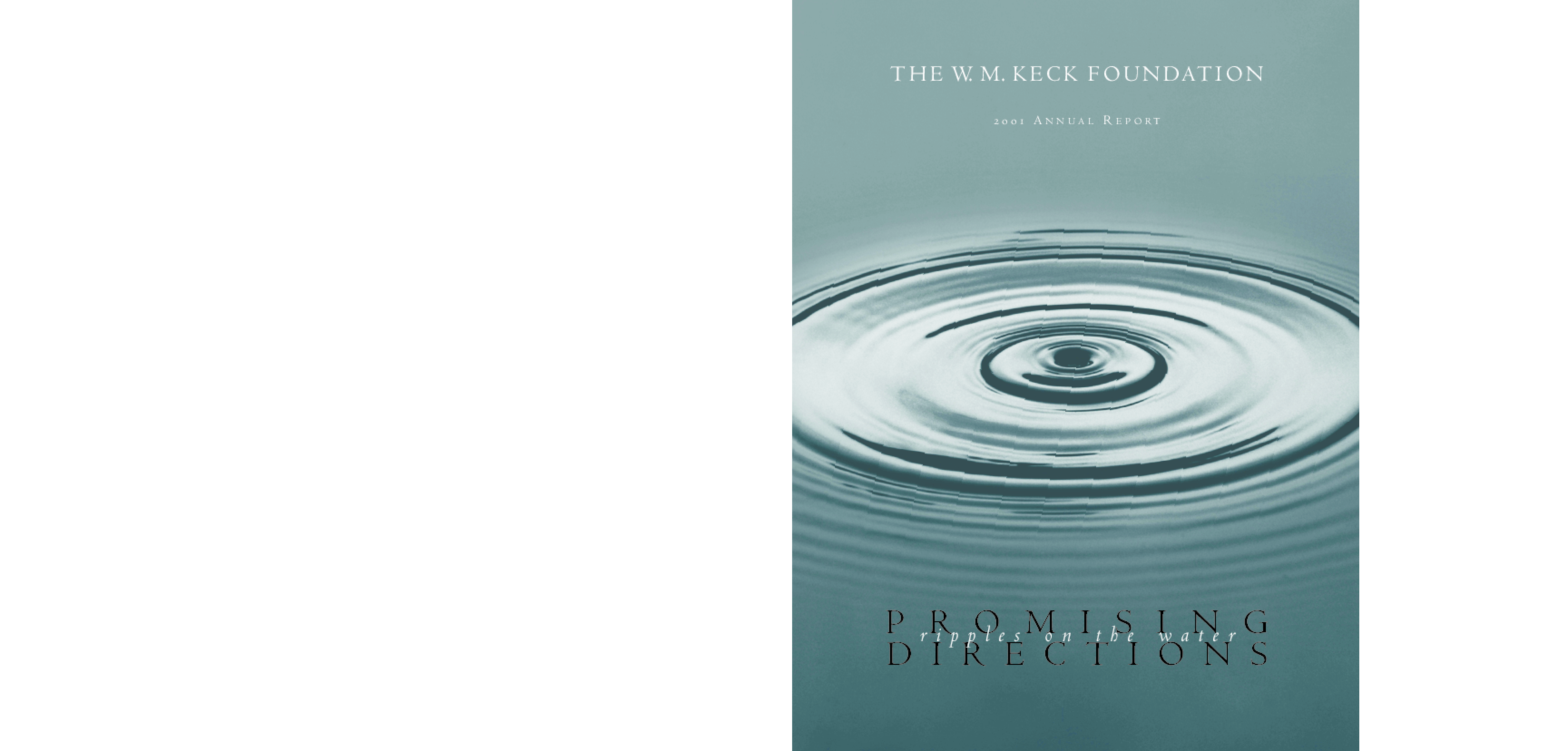 W. M. Keck Foundation - 2001 Annual Report: Ripples on the Water