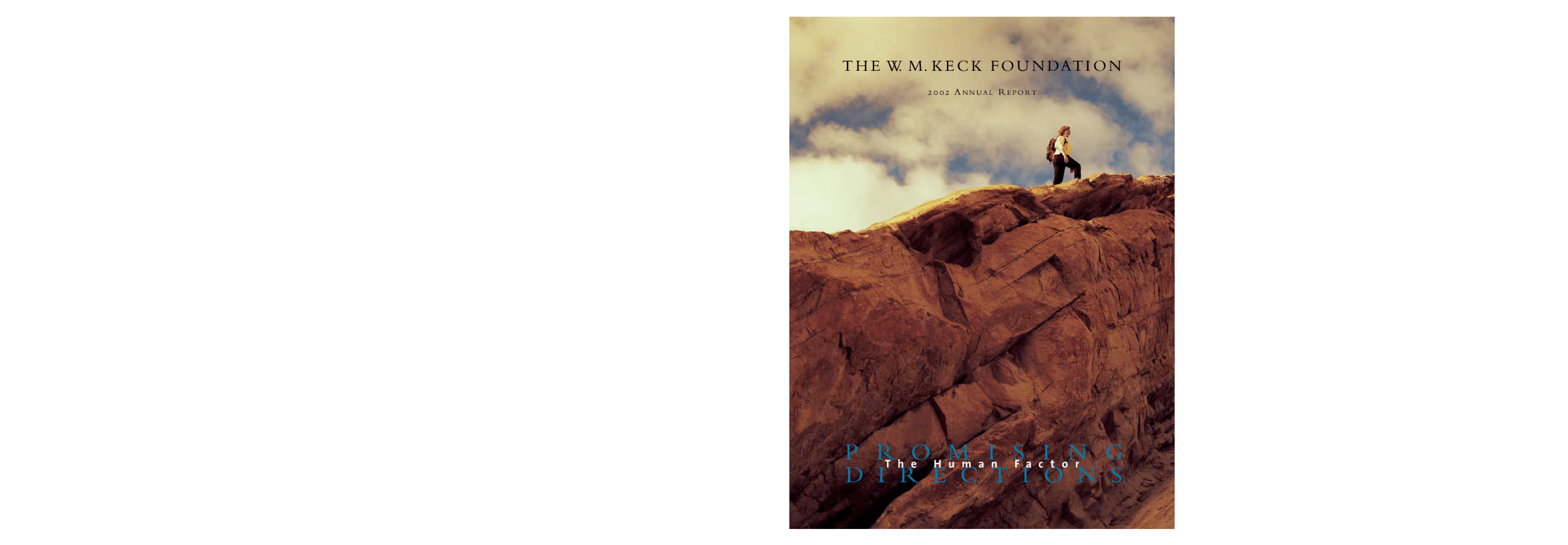 W. M. Keck Foundation - 2002 Annual Report: The Human Factor