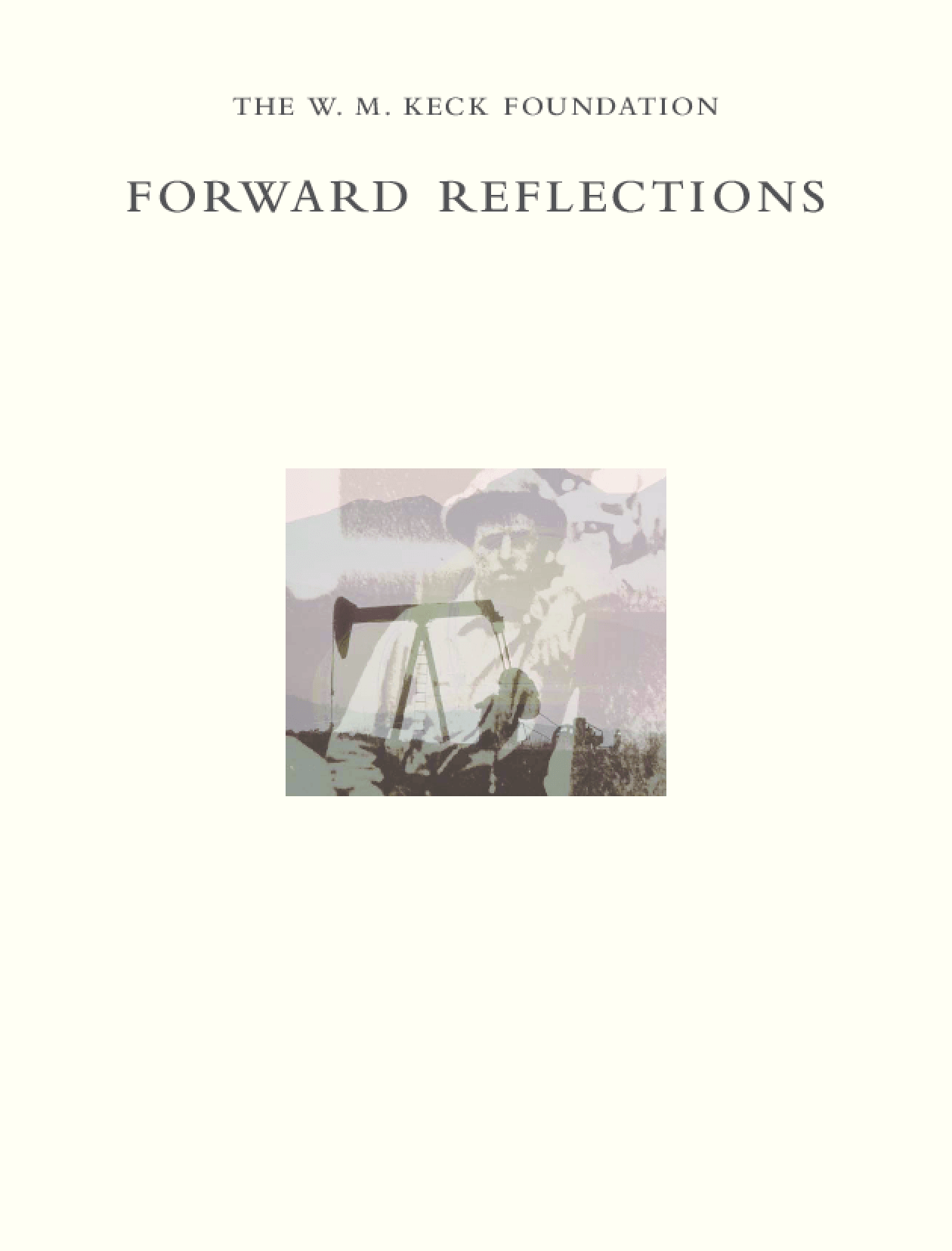 W. M. Keck Foundation - 2003 Annual Report: Forward Reflections