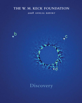 W. M. Keck Foundation - 2008 Annual Report: Discovery