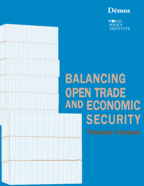 "Balancing Open Trade and Economic Security: ""Flexicurity"" in Denmark"