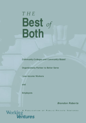 The Best of Both: Community Colleges and Community-Based Organizations Partner to Better Serve Low-Income Workers and Employers
