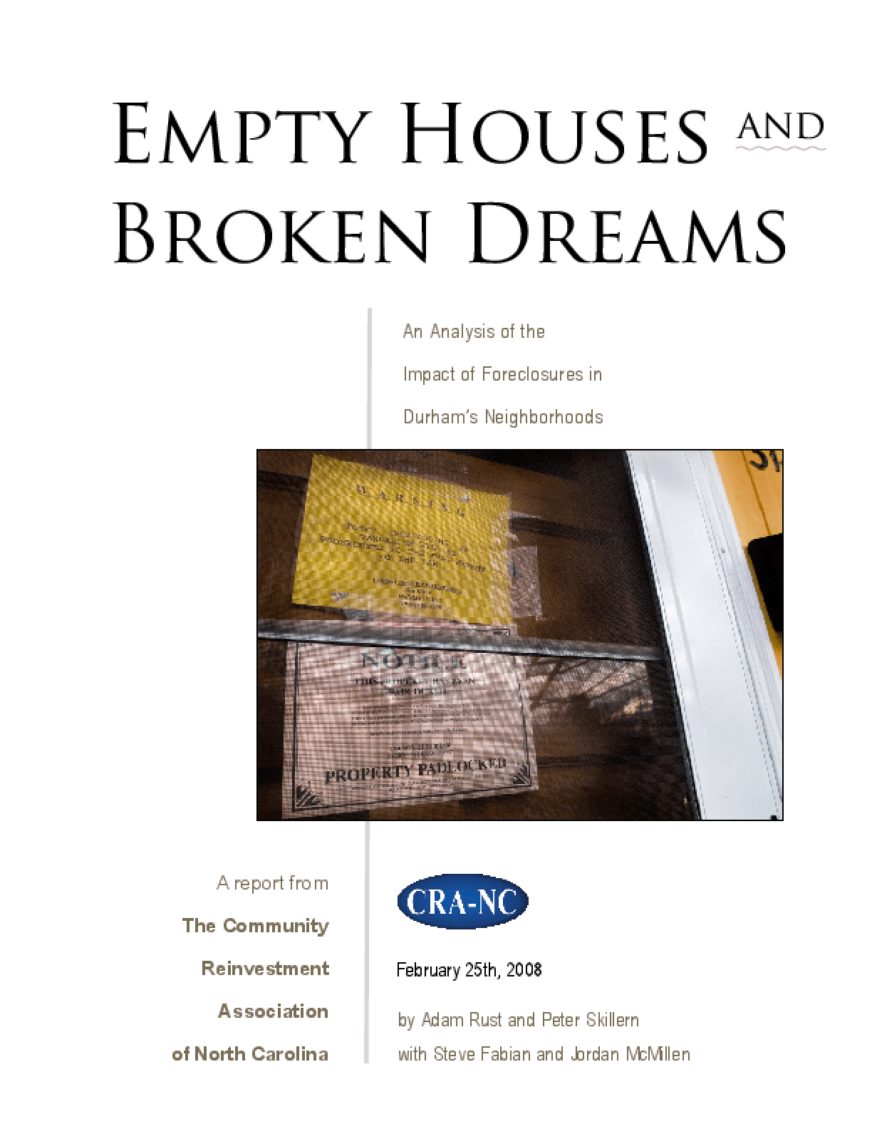 Empty Houses and Broken Dreams: An Analysis of the Impact of Foreclosures in Durham's Neighborhoods
