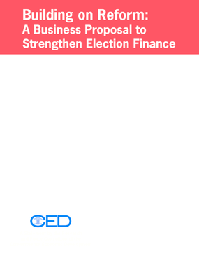Building on Reform: A Business Proposal to Strengthen Campaign Finance