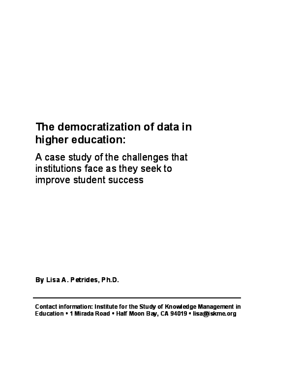 The Democratization of Data in Higher Education: A Case Study of the Challenges that Institutions Face as They Seek to Improve Student Success