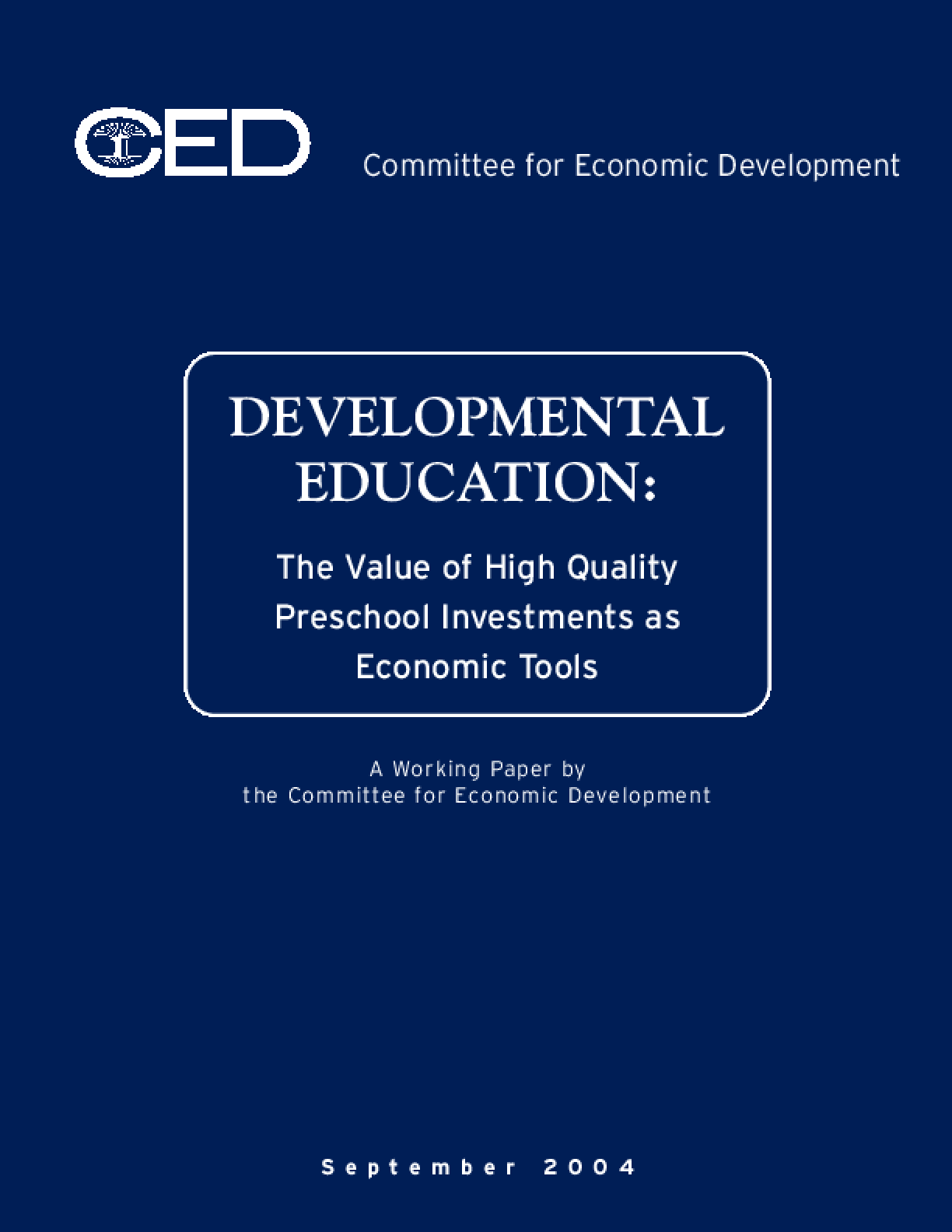 Developmental Education: The Value of High Quality Preschool Investments as Economic Tools