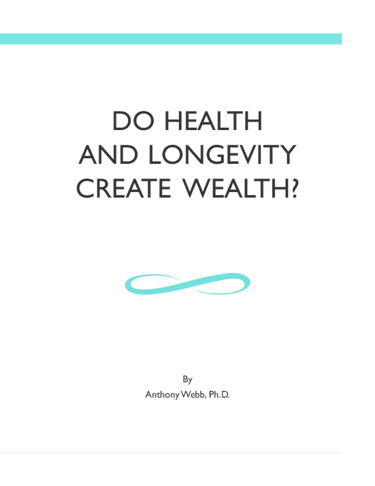 Do Health and Longevity Create Wealth?