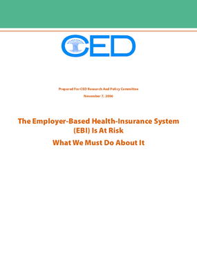 The Employer-based Health-Insurance System (EBI) Is At Risk: What We Must Do About It