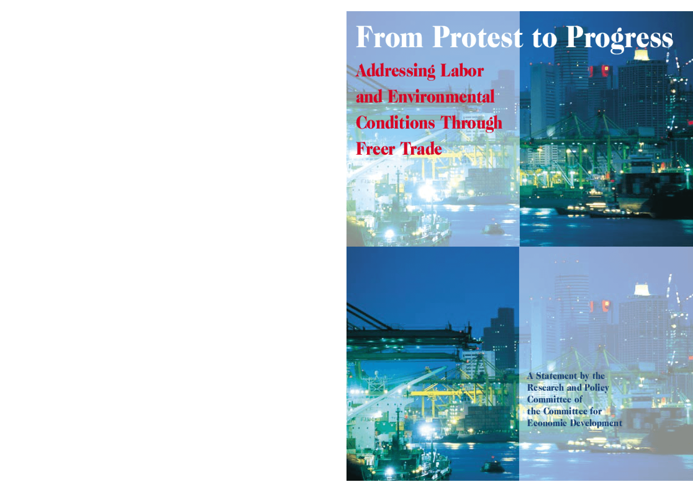 From Protest to Progress: Addressing Labor and Environmental Conditions Through Freer Trade