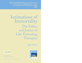 Intimations of Immortality: The Ethics and Justice of Life Extending Therapies