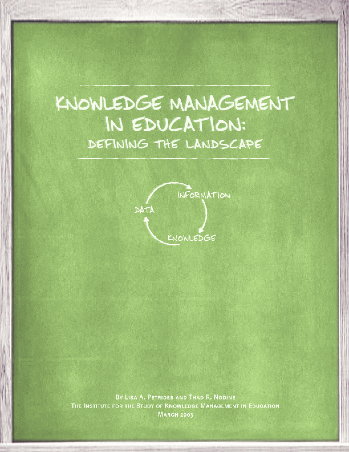 Knowledge Management in Education: Defining the Landscape