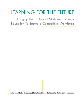 Learning for the Future: Changing the Culture of Math and Science Education to Ensure a Competitive Workforce