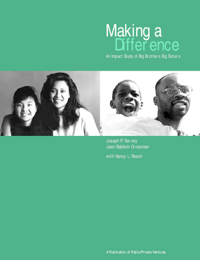 Making a Difference: An Impact Study of Big Brothers/Big Sisters (Re-issue of 1995 Study)