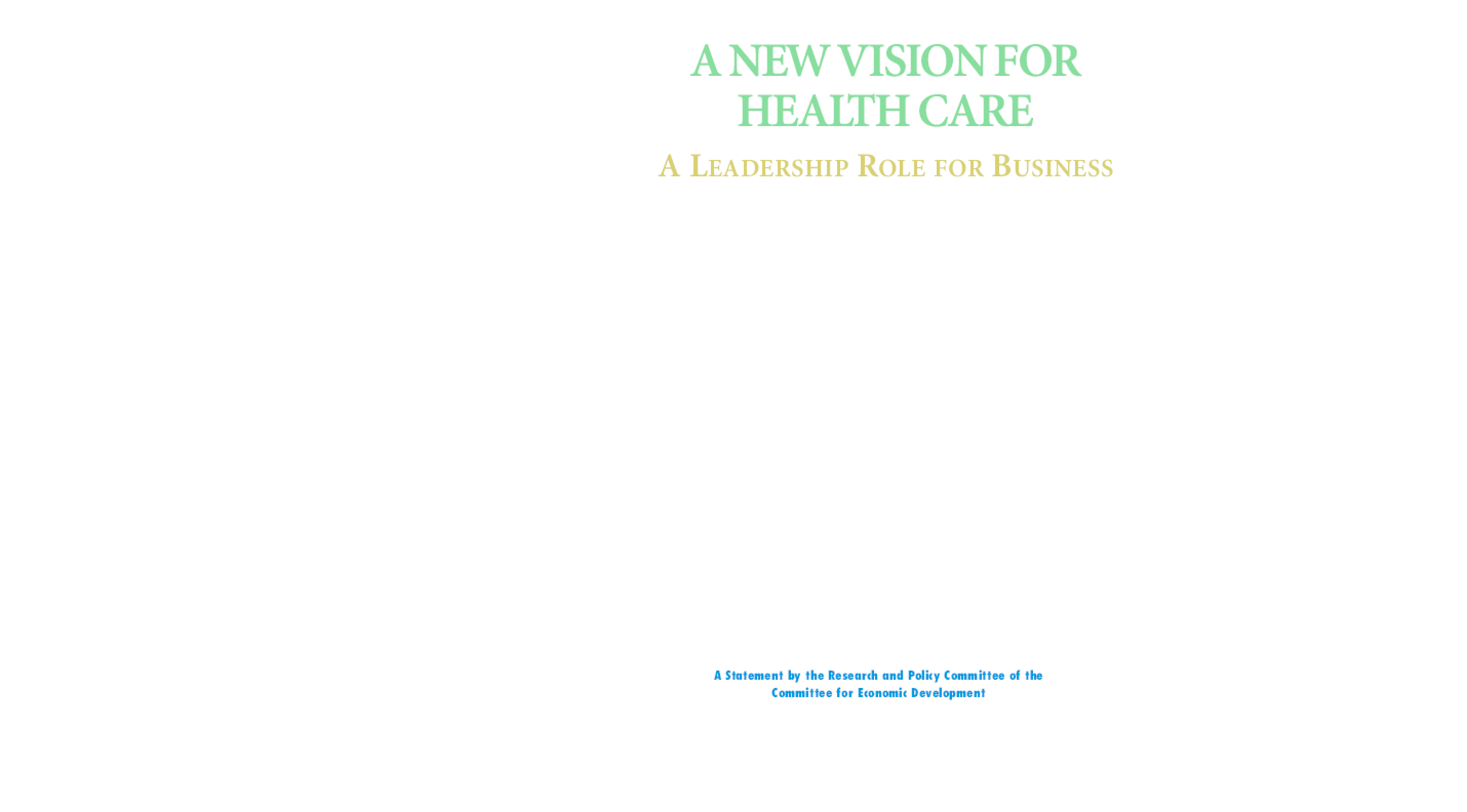 A New Vision for Health Care: A Leadership Role for Business