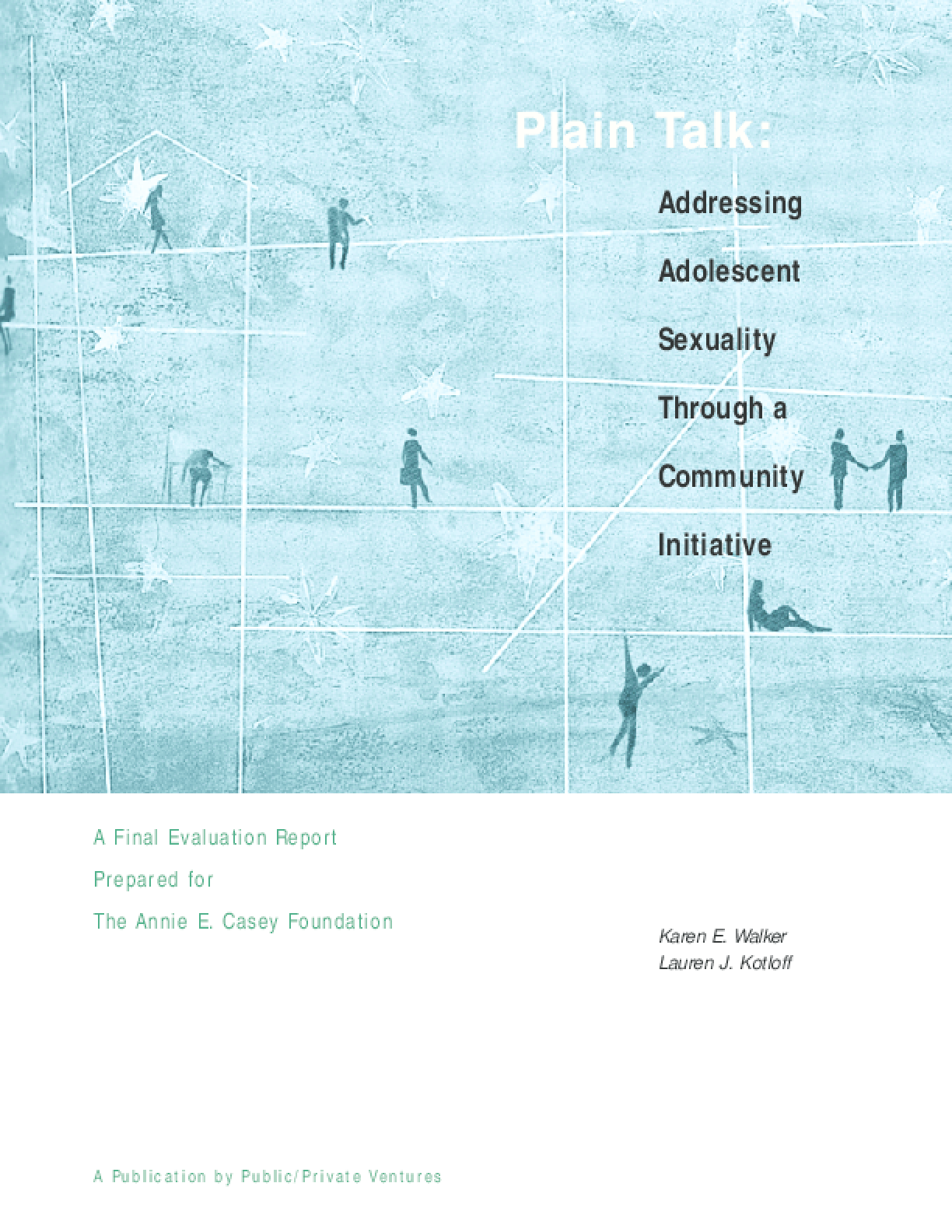 Plain Talk: Addressing Adolescent Sexuality Through A Community Initiative: A Final Evaluation Report Prepared for The Annie E. Casey Foundation