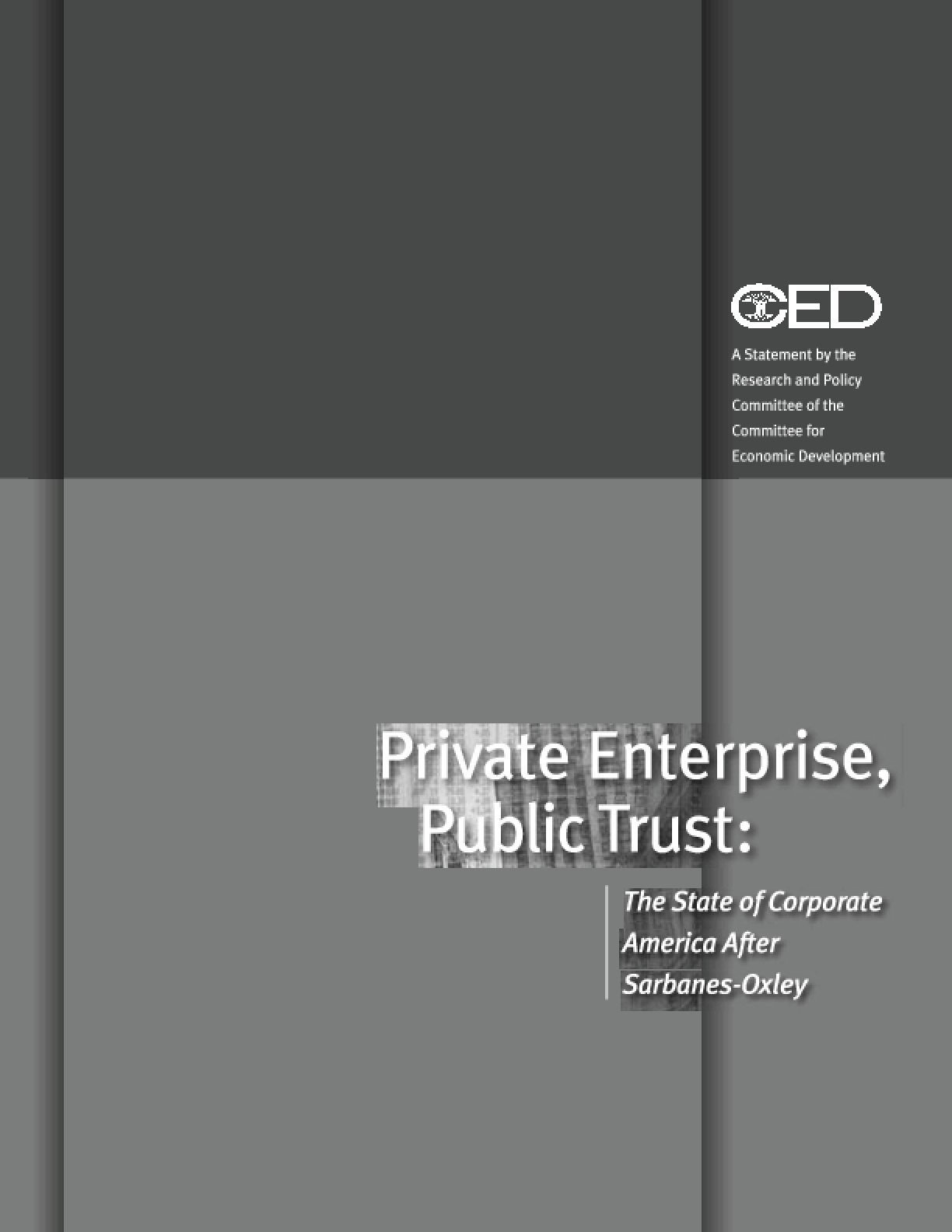 Private Enterprise, Public Trust: The State of Corporate America After Sarbanes-Oxley