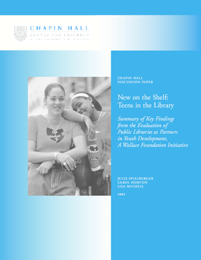 New on the Shelf: Teens in the Library - Findings from the Evaluation of Public Libraries as Partners in Youth Development