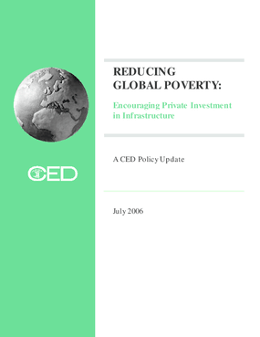 Reducing Global Poverty: Encouraging Private Investment in Infrastructure