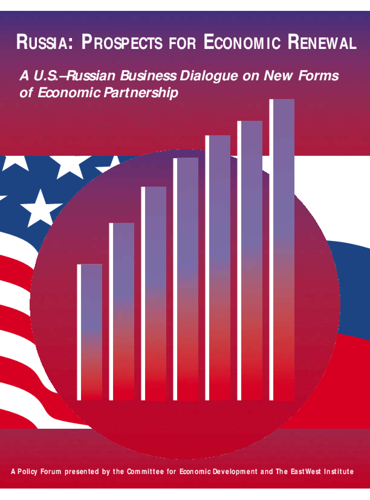 Russia: Prospects for Economic Renewal: A U.S.-Russian Business Dialogue on New Forms of Economic Partnership