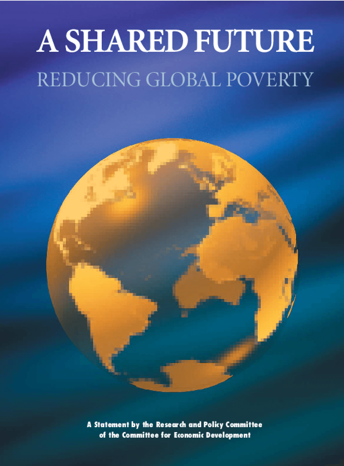 A Shared Future: Reducing Global Poverty