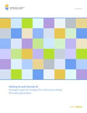 Working Towards Diversity III: A Progress Report on Strategies for Inclusiveness Among Minnesota Grantmakers