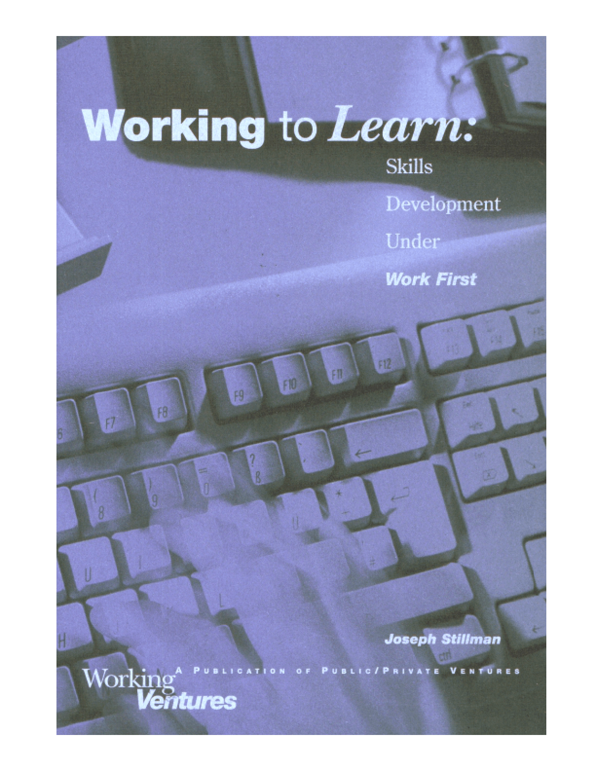 Working to Learn: Skills Development Under Work First