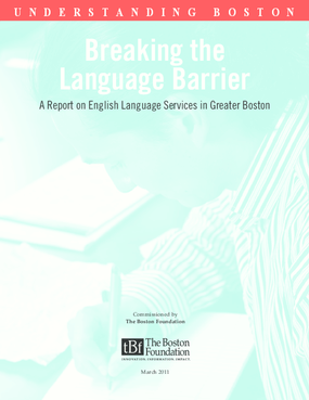 Breaking the Language Barrier: A Report on English Language Services in Greater Boston