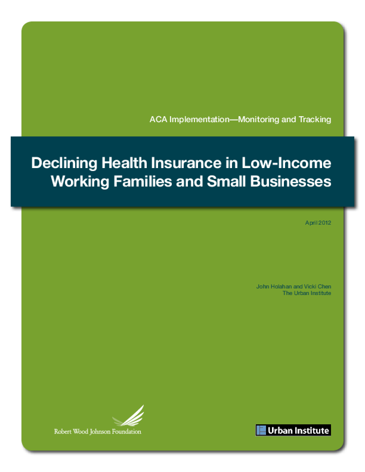 ACA Implementation Monitoring and Tracking: Declining Health Insurance in Low-Income Working Families and Small Businesses
