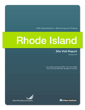 ACA Implementation Monitoring and Tracking: Rhode Island Site Visit Report