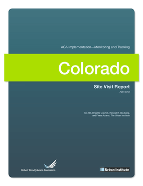 ACA Implementation Monitoring and Tracking Site Visit Report: Colorado