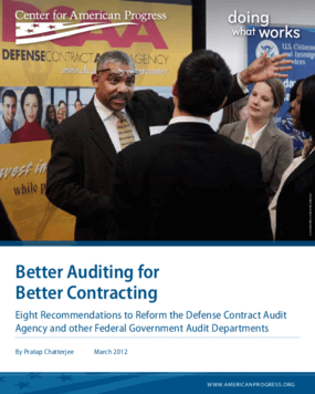 Better Auditing for Better Contracting: Eight Recommendations to Reform the Defense Contract Audit Agency and Other Federal Government Audit