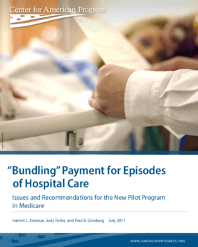 Bundling Payment for Episodes of Hospital Care: Issues and Recommendations for the New Pilot Program in Medicare