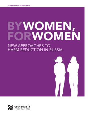 By Women, for Women: New Approaches to Harm Reduction in Russia