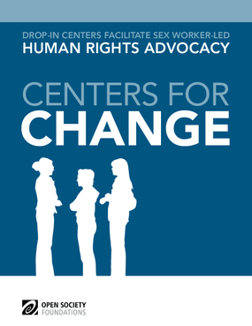 Centers for Change: Drop-In Centers Facilitate Sex Worker-Led Human Rights Advocacy