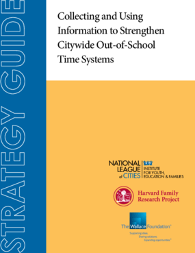 Collecting and Using Information to Strengthen Citywide Out-of-School Time Systems