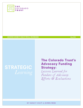 The Colorado Trust's Advocacy Funding Strategy: Lessons Learned for Funders of Advocacy Efforts & Evaluations