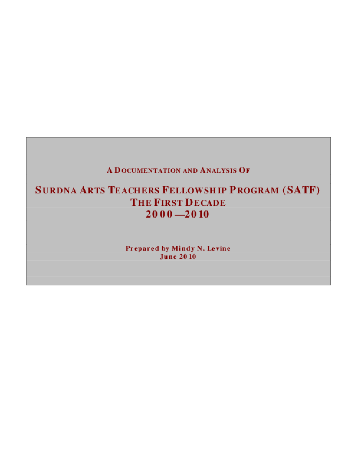 A Documentation and Analysis of Surdna Arts Teachers Fellowship Program (SATF): The First Decade 2000-2010