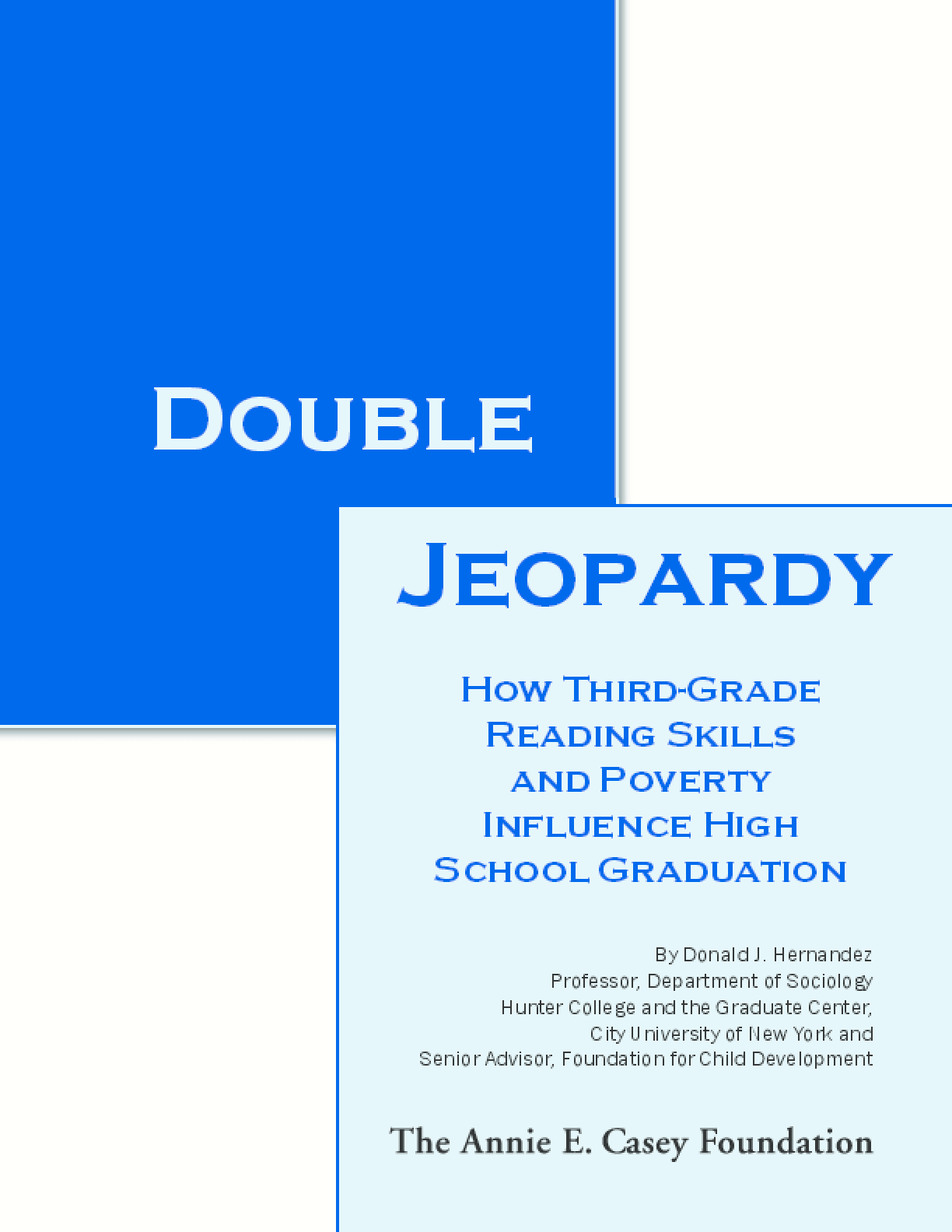 Double Jeopardy: How Third-Grade Reading Skills and Poverty Influence High School Graduation